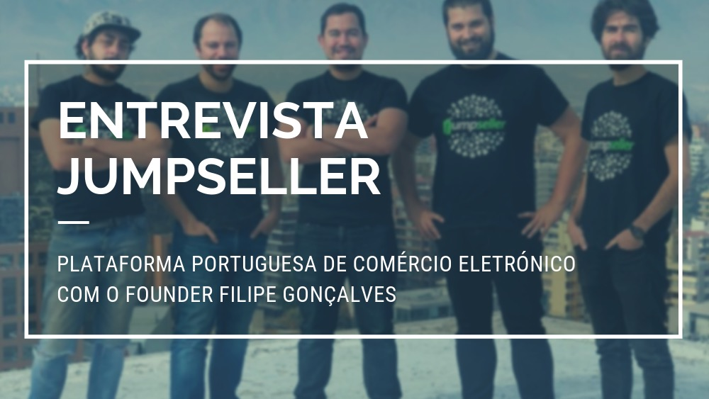 Entrevista Jumpseller - PLATAFORMA PORTUGUESA DE COMÉRCIO ELETRÓNICO