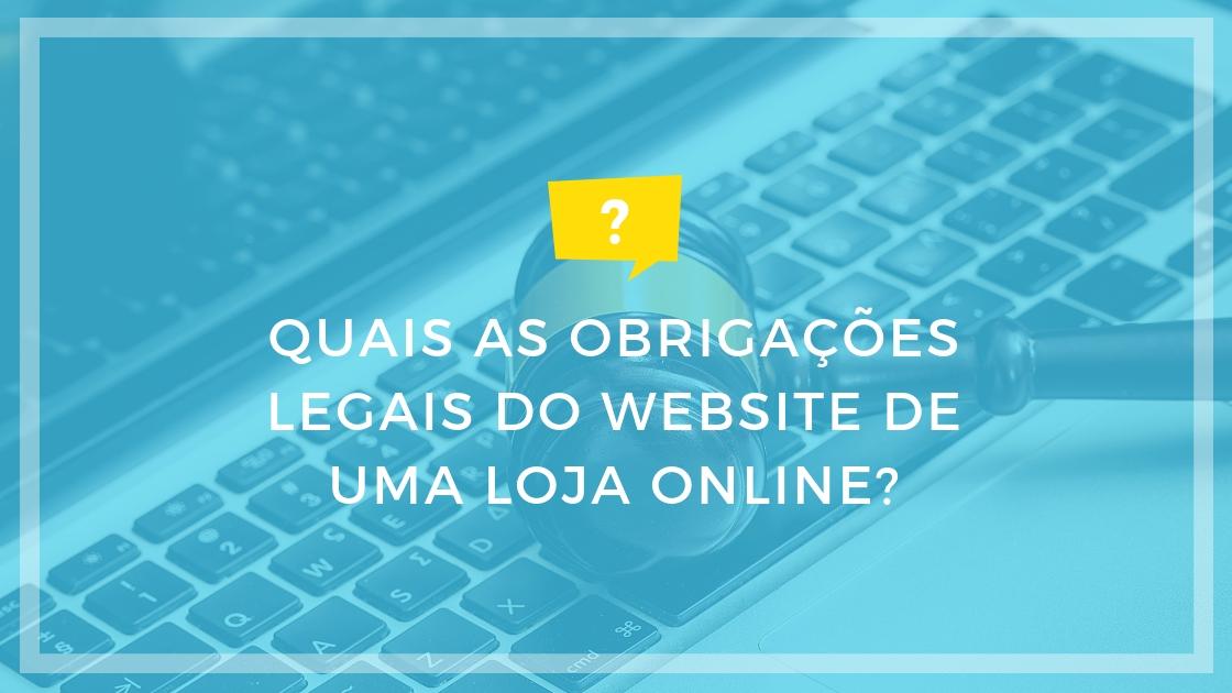 Quais as obrigações legais do website de uma loja online